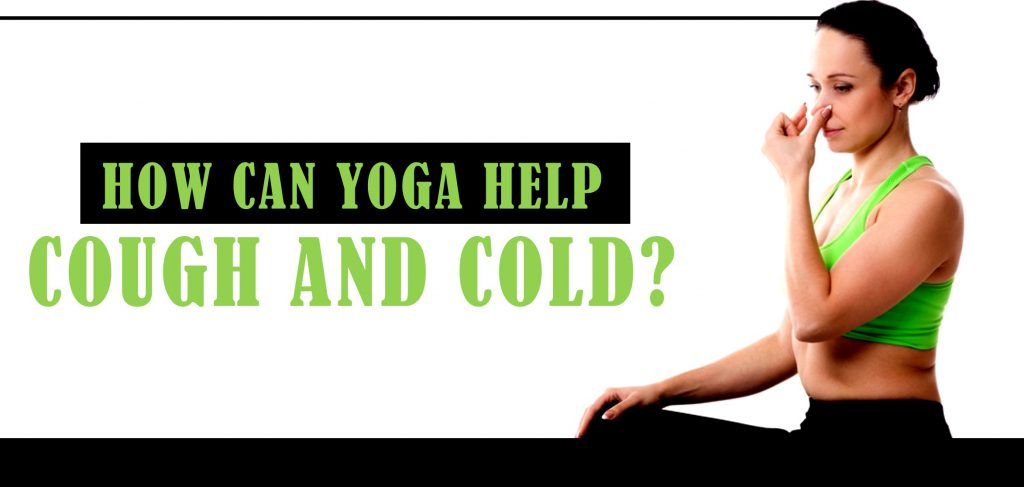 How Can Yoga Help Cough and Cold