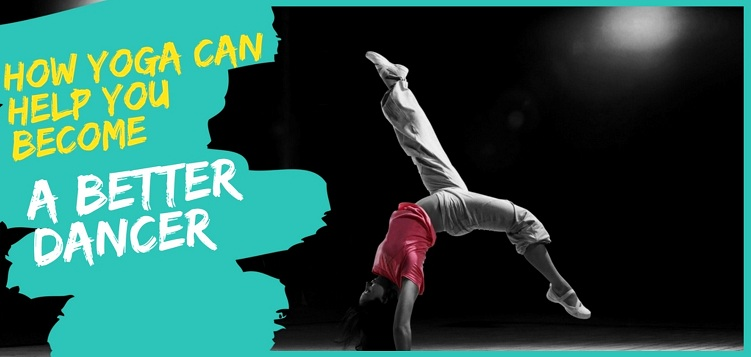 How Yoga Can Help You Become a Better Dancer