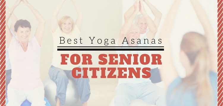 best yoga asana that are healthy for senior citizens