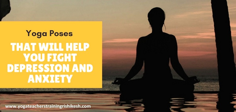 Yoga Poses That Will Help You Fight Depression and anxiety