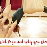 What is Aerial Yoga and why you should try it?