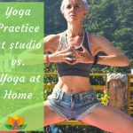 Yoga Practice at Studio vs. Yoga at Home