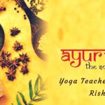 Ayurveda Yoga Teacher Training in Rishikesh, India