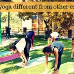 How is yoga different from other exercise?