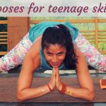 Yoga poses for teenage skin care